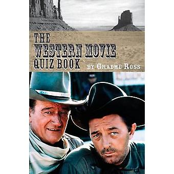 The Western Movie Quiz Book by Ross & Graeme