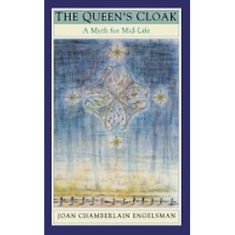 The Queens Cloak A Myth for MidLife by Engelsman & Joan Chamberlain