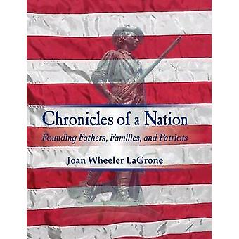 Chronicles of a Nation Founding Fathers Families and Patriots by LaGrone & Joan Wheeler