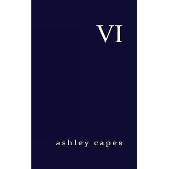 VI by Capes & Ashley