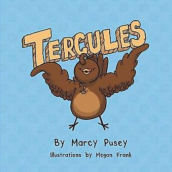 Tercules by Pusey & Marcy Marie