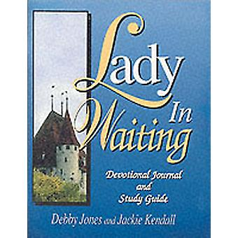 Lady in Waiting Study Guide by Kendall & Jackie