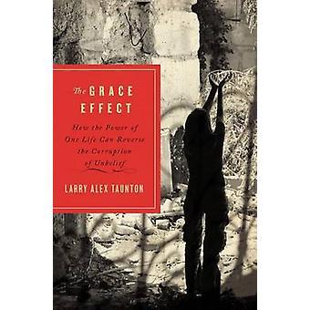 The Grace Effect by Larry Alex Taunton