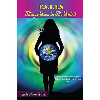 T.S.I.T.S. Things Seen in the Spirit by Hatter & Lady Mary