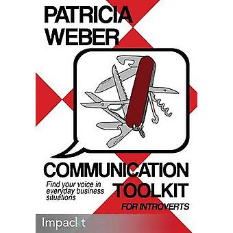 Communication Toolkit for Introverts by Weber & Patricia