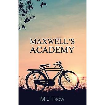 Maxwells Academy by Trow & M. J.