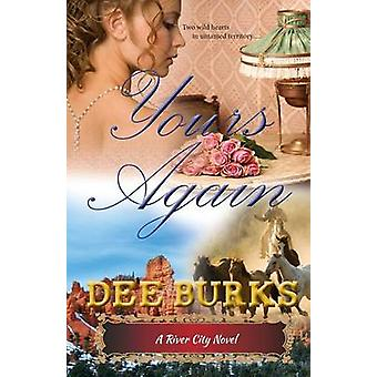 Yours Again A River City Novel by Burks & Dee
