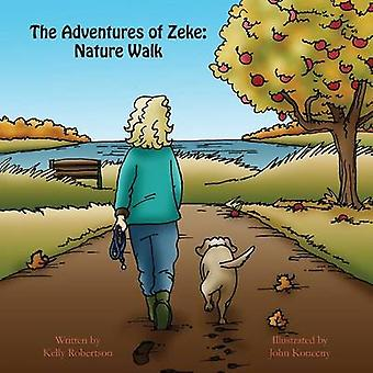 The Adventures of Zeke Nature Walk by Robertson & Kelly