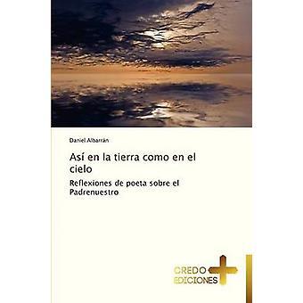 Asi En La Tierra Como En El Cielo by Albarran Daniel