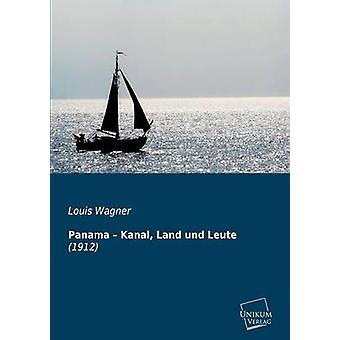 Panama  Kanal Land Und Leute by Wagner & Louis