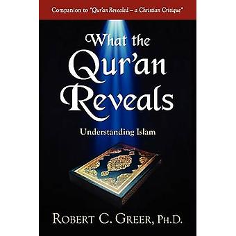 What the Quran Reveals by Greer & Robert C.