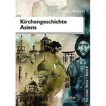Kirchengeschichte Asiens by Wetzel & Klaus