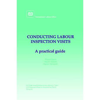 Conducting labour inspection visits. A practical guide by Heron & Robert