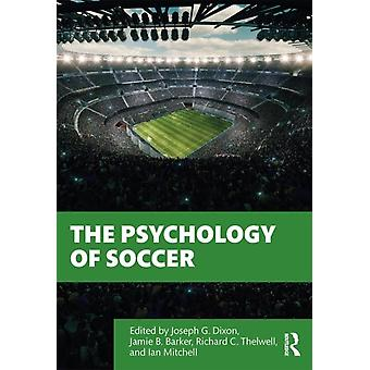 Psychology of Soccer by Joe Dixon