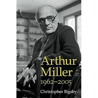Arthur Miller - 1962-2005 by Christopher Bigsby - 9780472118175 Book