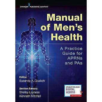 Manual of Men's Health - A Practice Guide for APRNs & PAs by Susan