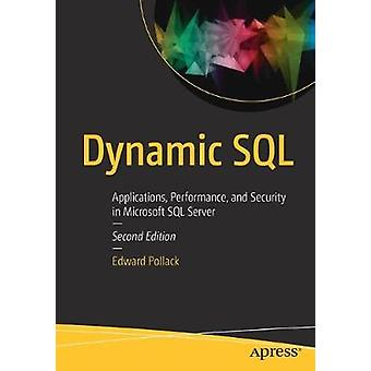 Dynamic SQL - Applications - Performance - and Security in Microsoft S