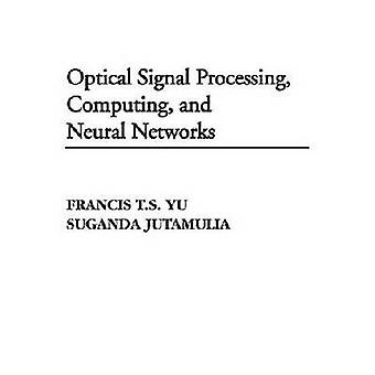Optical Signal Processing - Computing and Neural Networks - 978157524