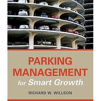 Gestione dei parcheggi per una crescita intelligente di Richard W. Willson - 978161091