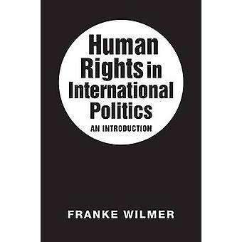 Mänskliga rättigheter i internationell politik - en introduktion av Franke Wil