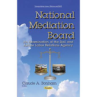 National Mediation Board - An Examination of the Rail and Airline Labo
