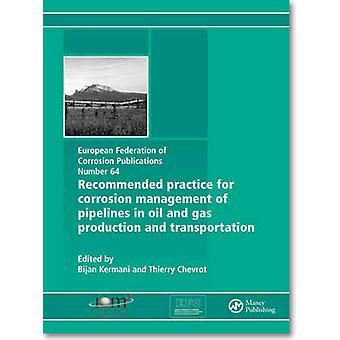 Recommended Practice for Corrosion Management of Pipelines in Oil & G