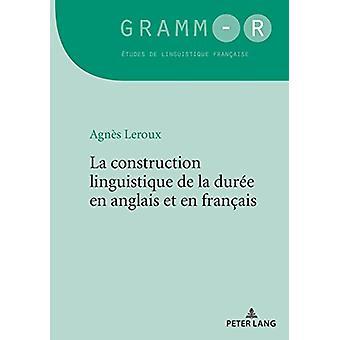 La construction linguistique de la duree en anglais et en francais by