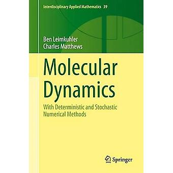 Molecular Dynamics - With Deterministic and Stochastic Numerical Metho