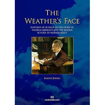 Weather's Face - Features of Science in the Story of Vilhelm Bjerknes