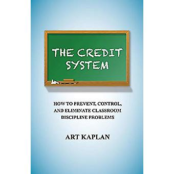 The Credit System - How to Prevent - Control and Eliminate Classroom D