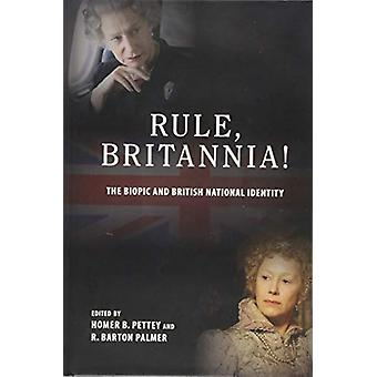 Rule - Britannia! - The Biopic and British National Identity by Homer