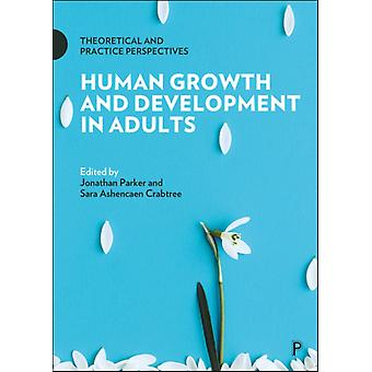 Human Growth and Development in Adults by Jonathan Parker
