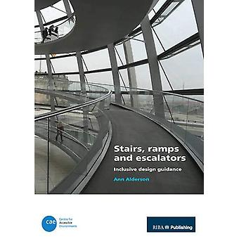 Stairs - Ramps and Escalators - Inclusive Design Guidance by Ann Alder
