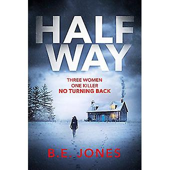 Halfway - A chilling and twisted thriller for a dark winter night by B