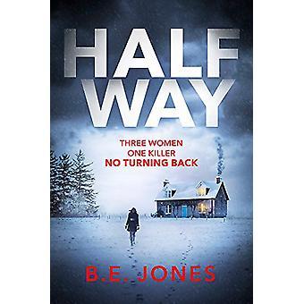 Halfway - Un thriller froid et tordu pour une nuit d'hiver sombre par B