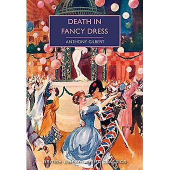 Death in Fancy Dress by Anthony Gilbert - 9780712353403 Book