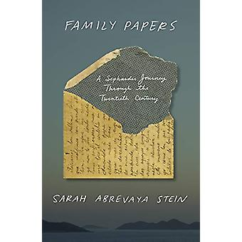 Family Papers - A Sephardic Journey Through the Twentieth Century par S