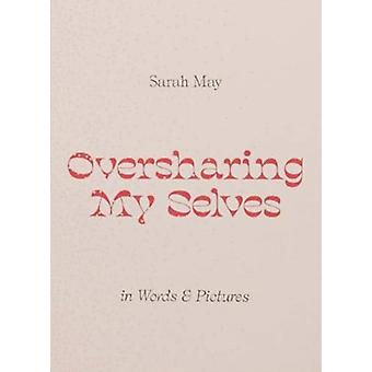 Oversharing My Selves by May & Sarah