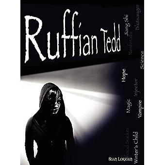 "Ruffian Tedd ""The Winter's Child"" by Sean Lorigan - 9780578"