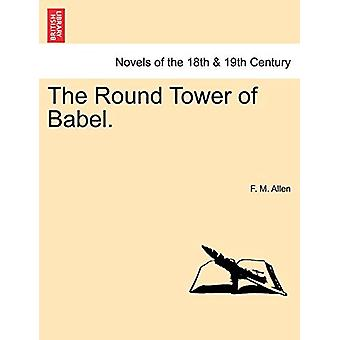 The Round Tower of Babel. by F M Allen - 9781241181284 Book