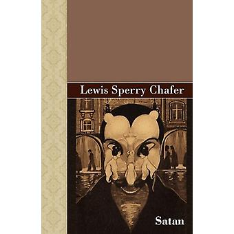 Satan by Lewis Sperry Chafer - 9781605123295 Book
