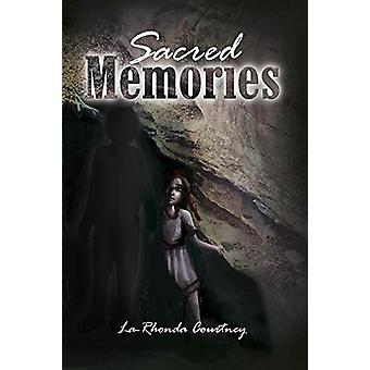 Sacred Memories by La-Rhonda R Courtney - 9781628387711 Book