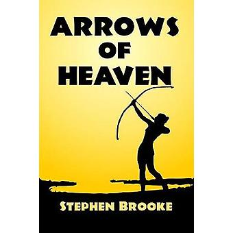 Arrows of Heaven by Stephen Brooke - 9781937745448 Book