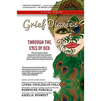 Grief Diaries - Through the Eyes of Did by Lynda Cheldelin Fell - 9781