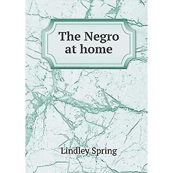 The Negro at Home by Lindley Spring - 9785519230872 Book