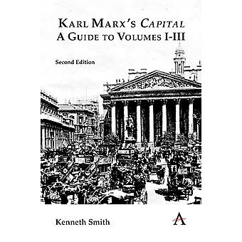 Karl Marxs Capital Een gids voor volumes IIII door Kenneth Smith
