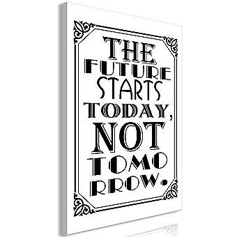 Wandbild - The Future Starts Today Not Tomorrow (1 Part) Vertical