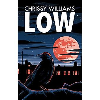 Low by Chrissy Williams