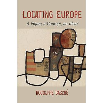 Locating Europe by Rodolphe Gasche