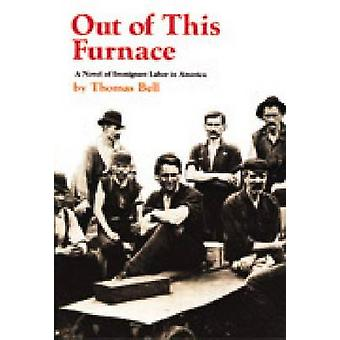 Out of This Furnace door Thomas Bell